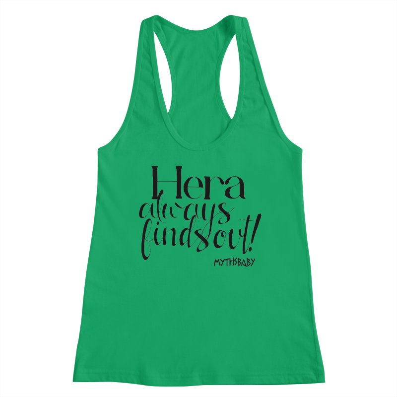 Hera Always Finds Out **LAST CHANCE** Women's Tank by Let's Talk About Myths, Baby! Merch Shop