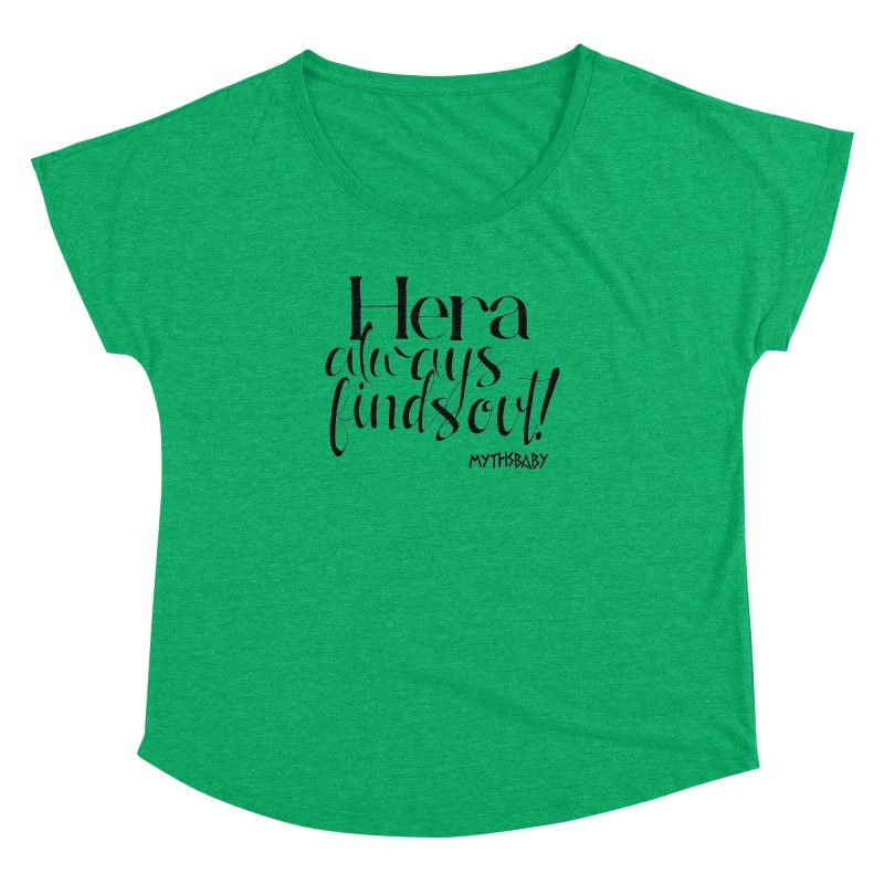 Hera Always Finds Out Women's Dolman Scoop Neck by Myths Baby's Artist Shop