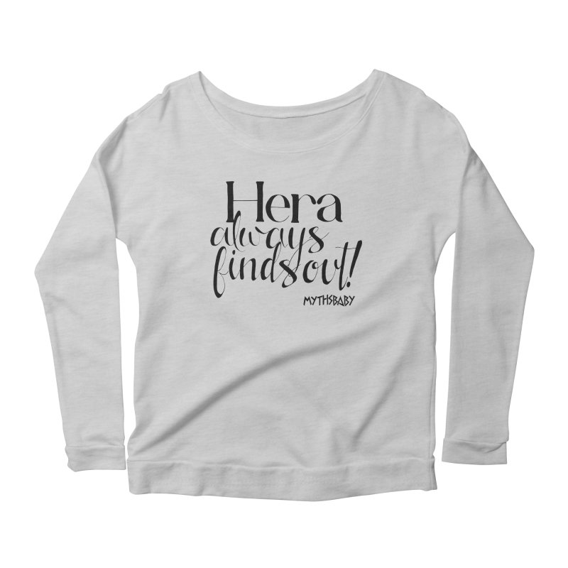 Hera Always Finds Out **LAST CHANCE** Women's Longsleeve T-Shirt by Let's Talk About Myths, Baby! Merch Shop