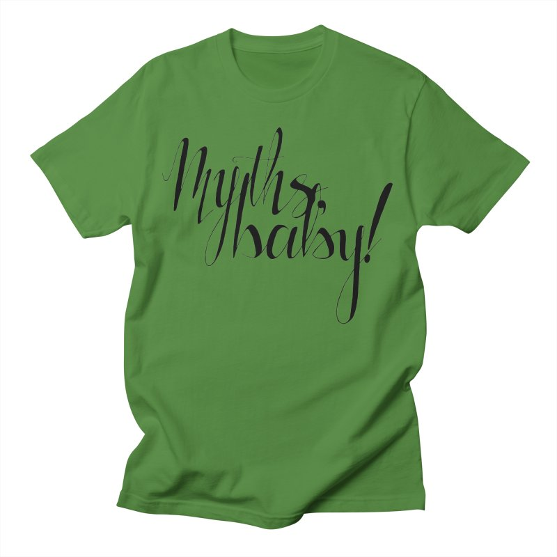 Myths, Baby! **LAST CHANCE** Men's T-Shirt by Let's Talk About Myths, Baby! Merch Shop