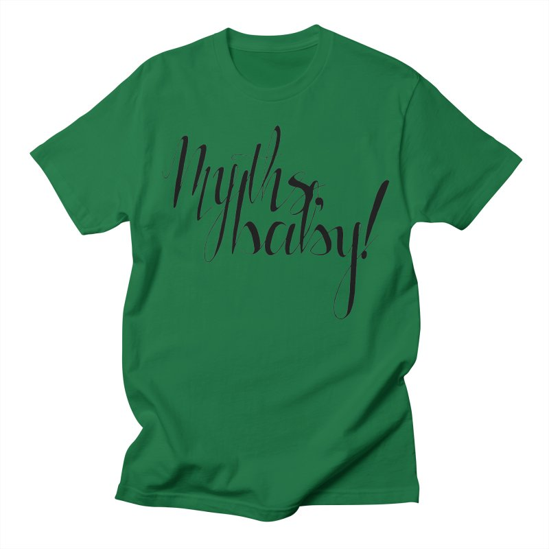 Myths, Baby! Men's T-Shirt by Myths Baby's Artist Shop