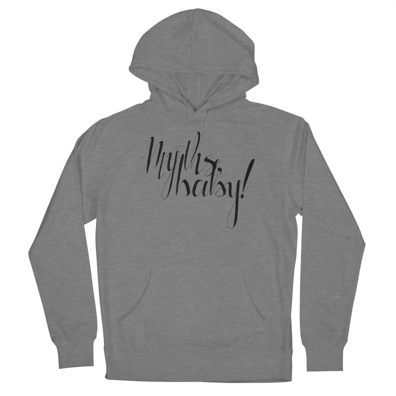 Myths, Baby! **LAST CHANCE** Men's Pullover Hoody by Let's Talk About Myths, Baby! Merch Shop