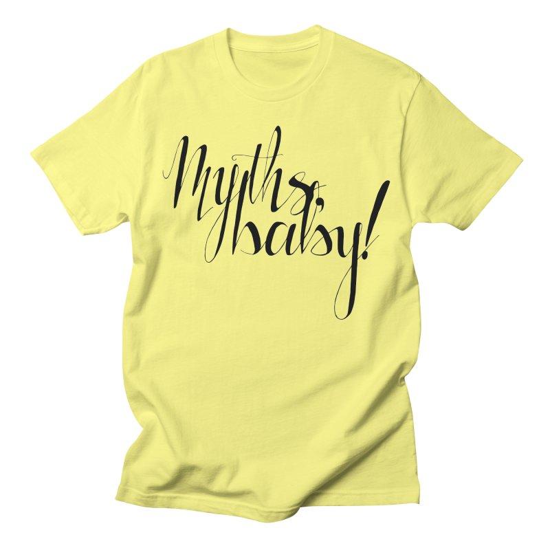 Myths, Baby! Women's Regular Unisex T-Shirt by Myths Baby's Artist Shop