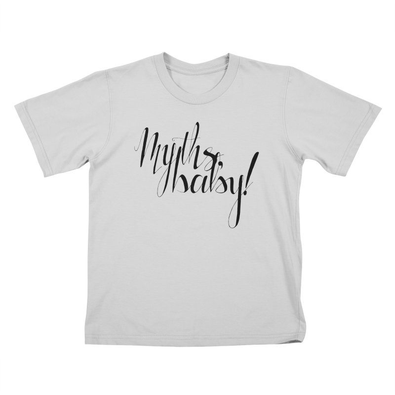 Myths, Baby! Kids T-Shirt by Myths Baby's Artist Shop