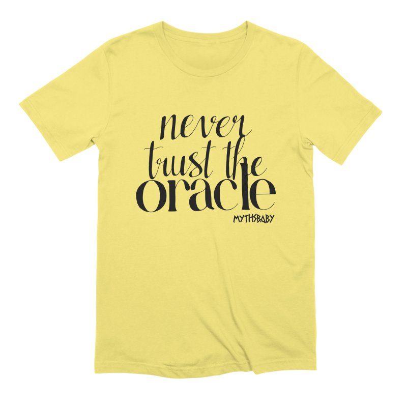 Never Trust the Oracle Men's T-Shirt by Myths Baby's Artist Shop