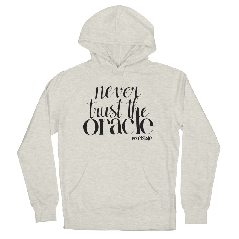 Never Trust the Oracle Men's French Terry Pullover Hoody by Myths Baby's Artist Shop