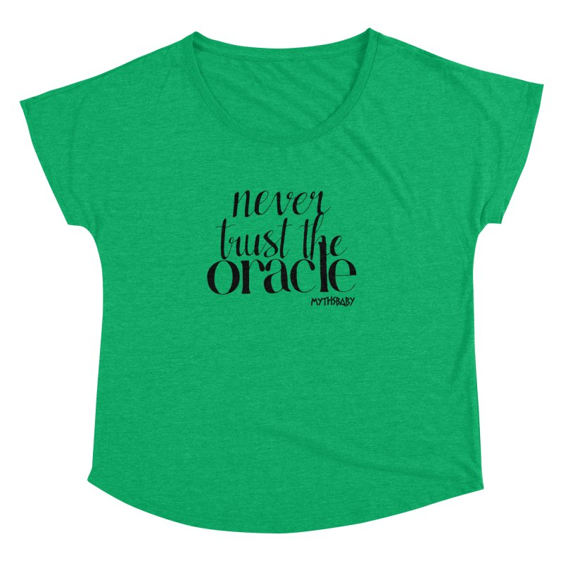 Never Trust the Oracle Women's Dolman Scoop Neck by Myths Baby's Artist Shop