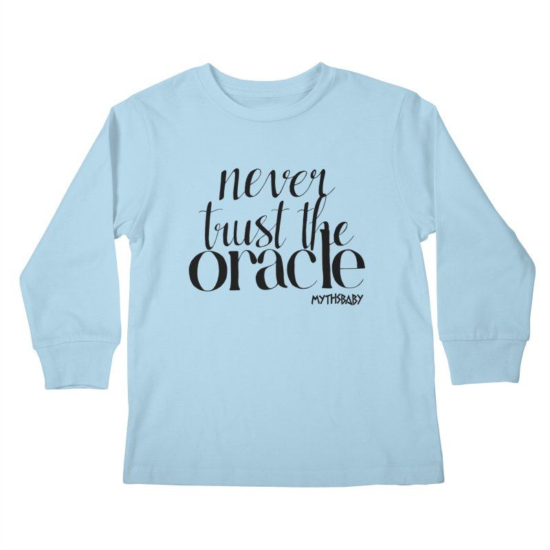 Never Trust the Oracle **LAST CHANCE** Kids Longsleeve T-Shirt by Let's Talk About Myths, Baby! Merch Shop