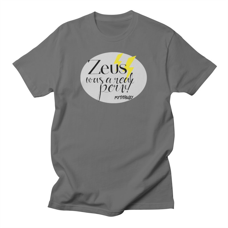 Zeus Was a Real Perv **LAST CHANCE** Men's T-Shirt by Let's Talk About Myths, Baby! Merch Shop