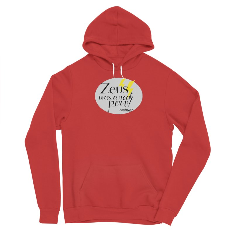 Zeus Was a Real Perv **LAST CHANCE** Women's Pullover Hoody by Let's Talk About Myths, Baby! Merch Shop