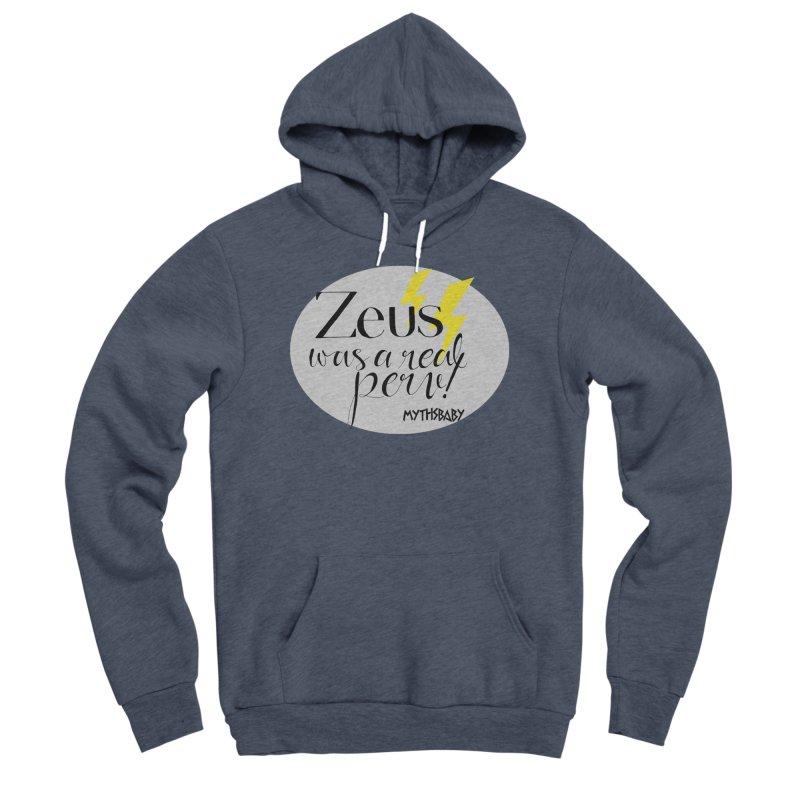 Zeus Was a Real Perv Men's Sponge Fleece Pullover Hoody by Myths Baby's Artist Shop