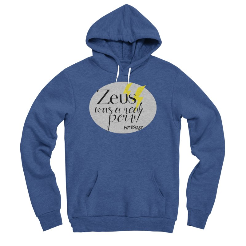 Zeus Was a Real Perv Women's Sponge Fleece Pullover Hoody by Myths Baby's Artist Shop