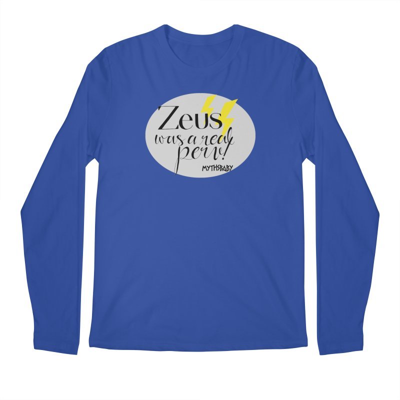 Zeus Was a Real Perv Men's Regular Longsleeve T-Shirt by Myths Baby's Artist Shop