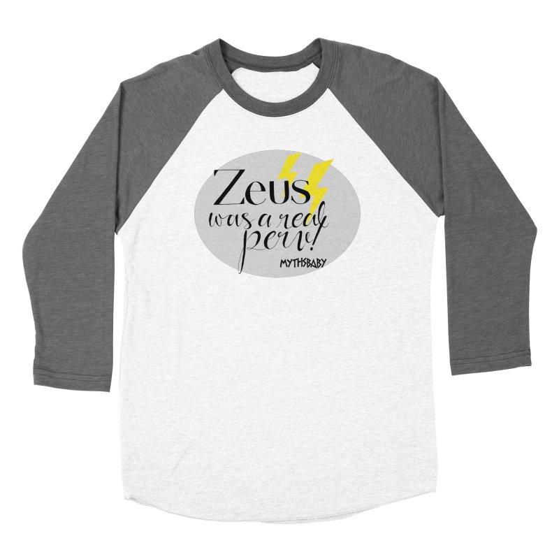 Zeus Was a Real Perv Women's Baseball Triblend Longsleeve T-Shirt by Myths Baby's Artist Shop