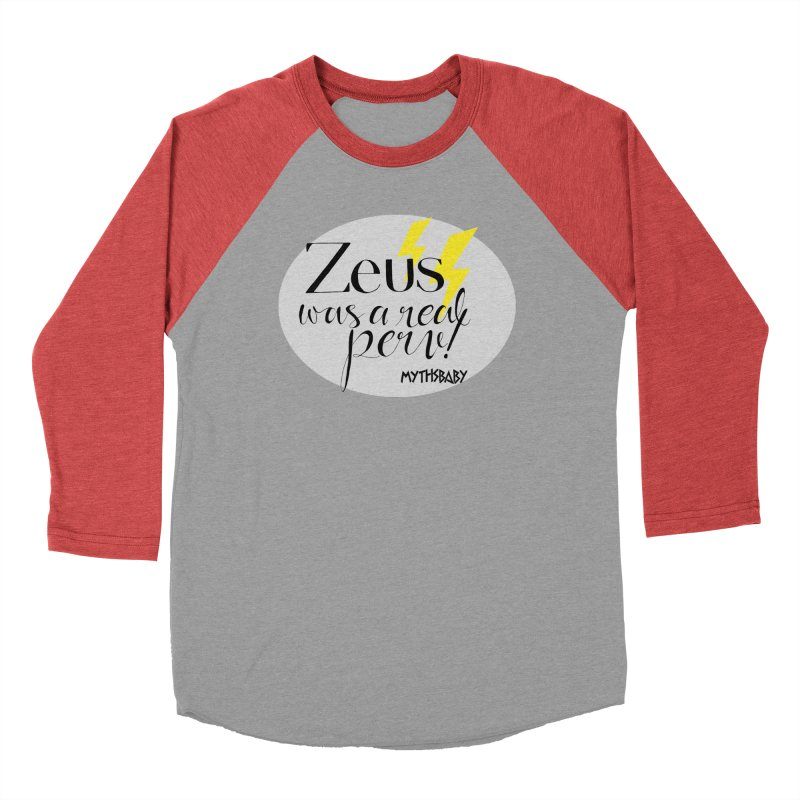 Zeus Was a Real Perv Men's Baseball Triblend Longsleeve T-Shirt by Myths Baby's Artist Shop
