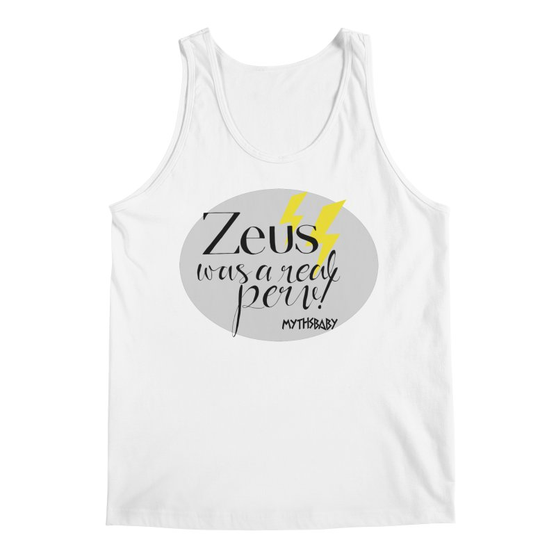 Zeus Was a Real Perv **LAST CHANCE** Men's Tank by Let's Talk About Myths, Baby! Merch Shop
