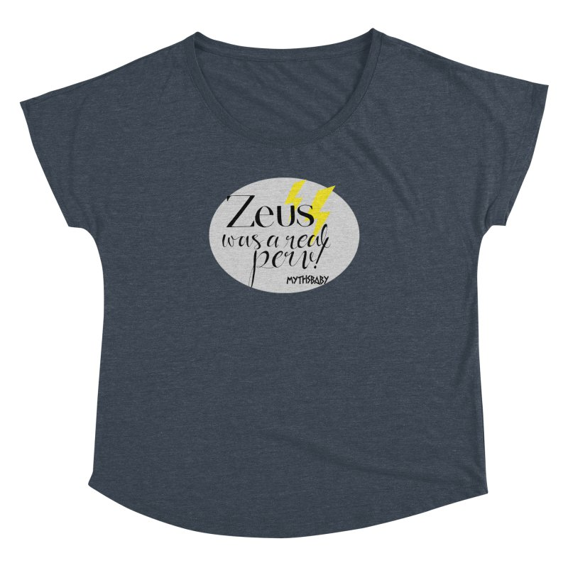 Zeus Was a Real Perv Women's Dolman Scoop Neck by Myths Baby's Artist Shop