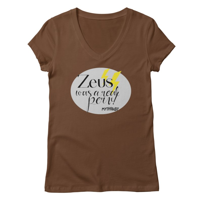 Zeus Was a Real Perv Women's Regular V-Neck by Myths Baby's Artist Shop