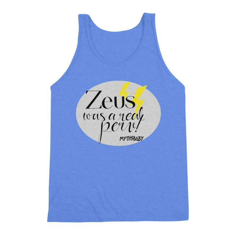 Zeus Was a Real Perv Men's Triblend Tank by Myths Baby's Artist Shop
