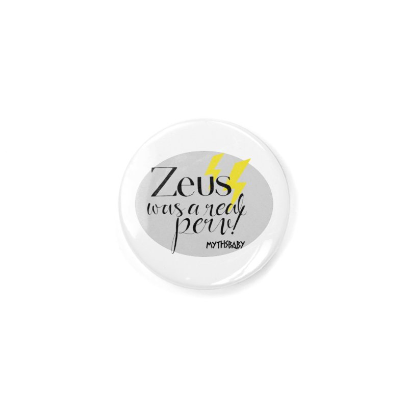 Zeus Was a Real Perv Accessories Button by Myths Baby's Artist Shop