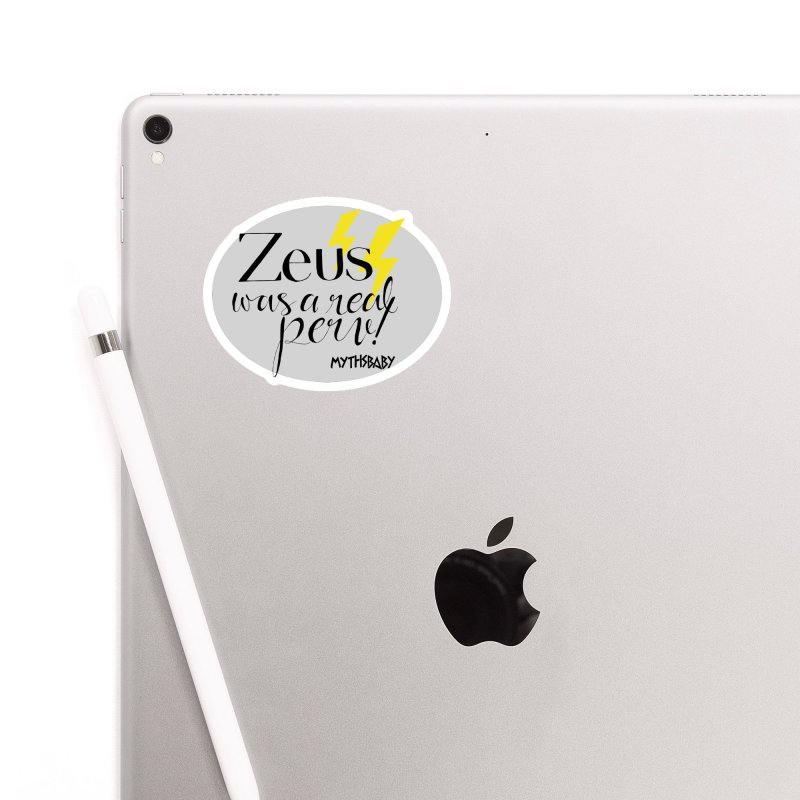 Zeus Was a Real Perv **LAST CHANCE** Accessories Sticker by Let's Talk About Myths, Baby! Merch Shop