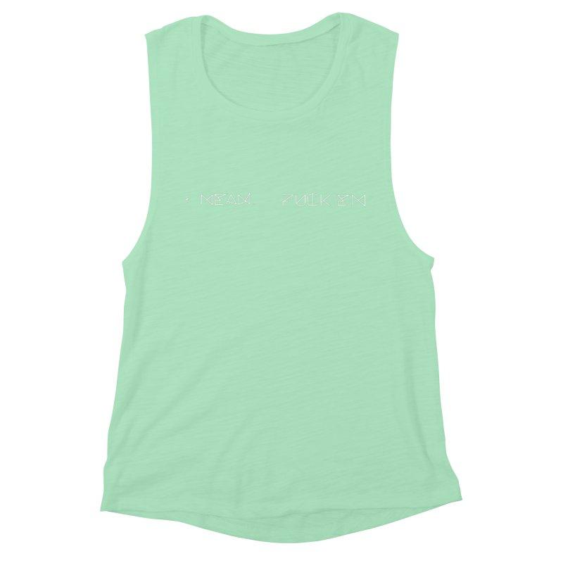 I Mean.....F EM (White) Women's Muscle Tank by MyUmbrella Store