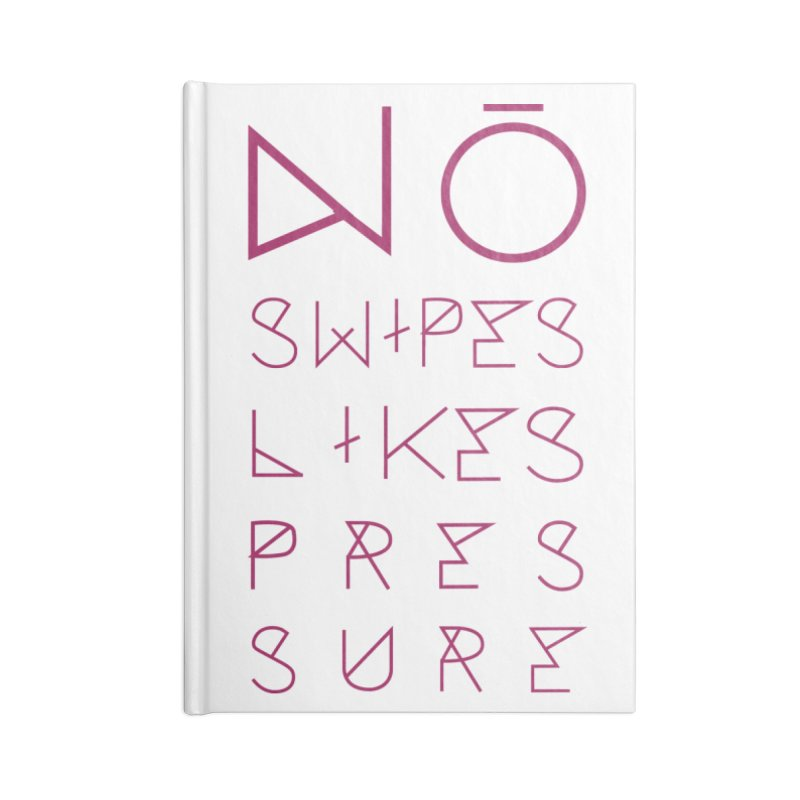 No Swipes. No Likes. No Pressure. (Maroon) Accessories Lined Journal Notebook by MyUmbrella Store