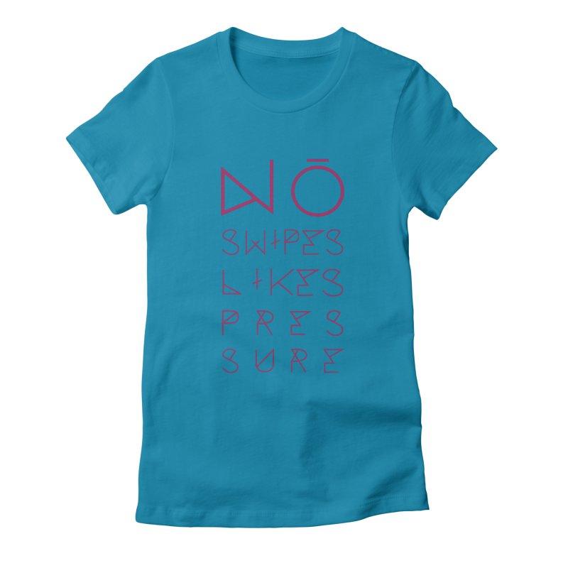 No Swipes. No Likes. No Pressure. (Maroon) Women's Fitted T-Shirt by MyUmbrella Store