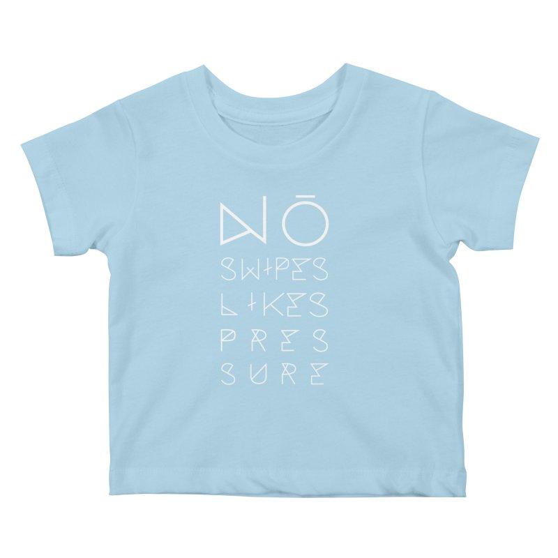 No Swipes. No Likes. No Pressure. (White) Kids Baby T-Shirt by MyUmbrella Store