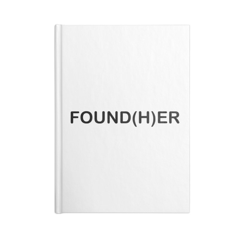 Found(H)ER Accessories Lined Journal Notebook by MyUmbrella Store