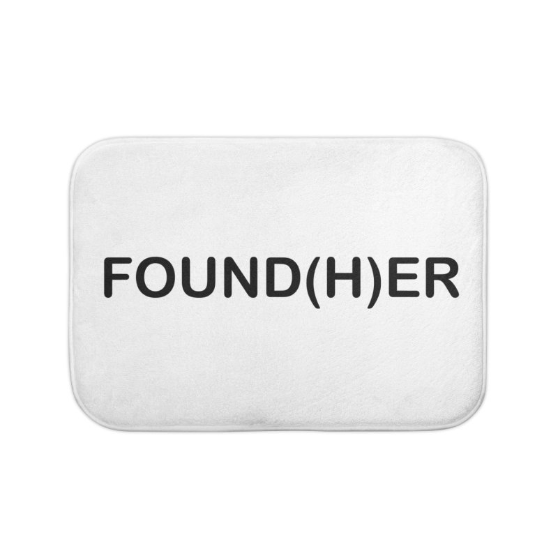 Found(H)ER Home Bath Mat by MyUmbrella Store
