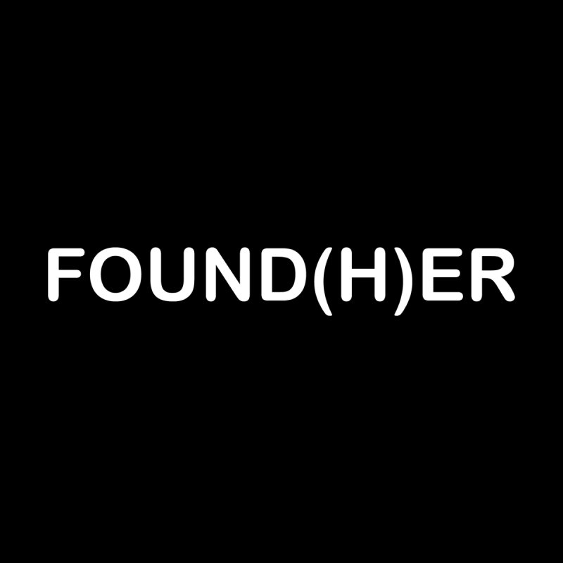 FOUND(H)ER - White Text   by MyUmbrella Store