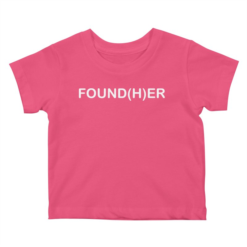 FOUND(H)ER - White Text Kids Baby T-Shirt by MyUmbrella Store