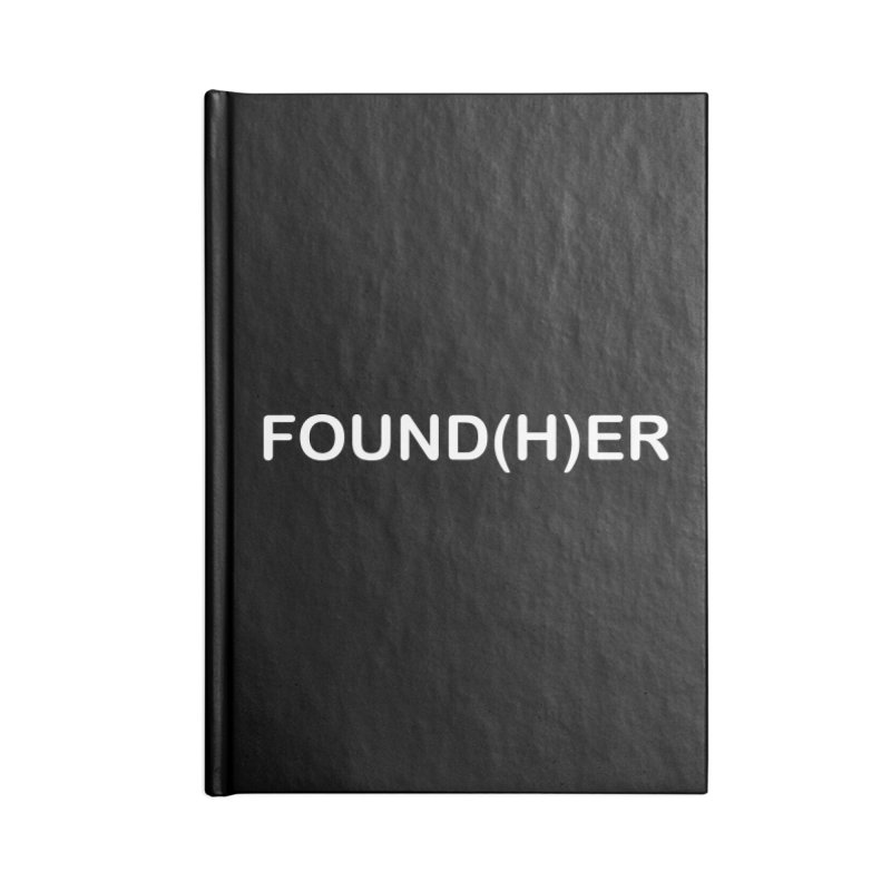 FOUND(H)ER - White Text Accessories Lined Journal Notebook by MyUmbrella Store