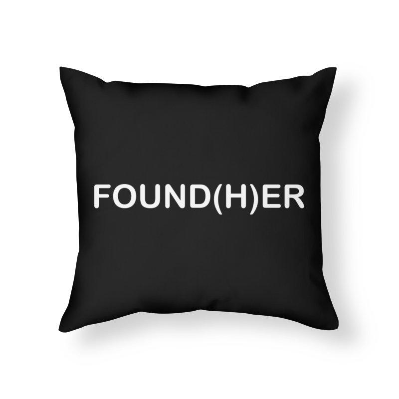 FOUND(H)ER - White Text Home Throw Pillow by MyUmbrella Store