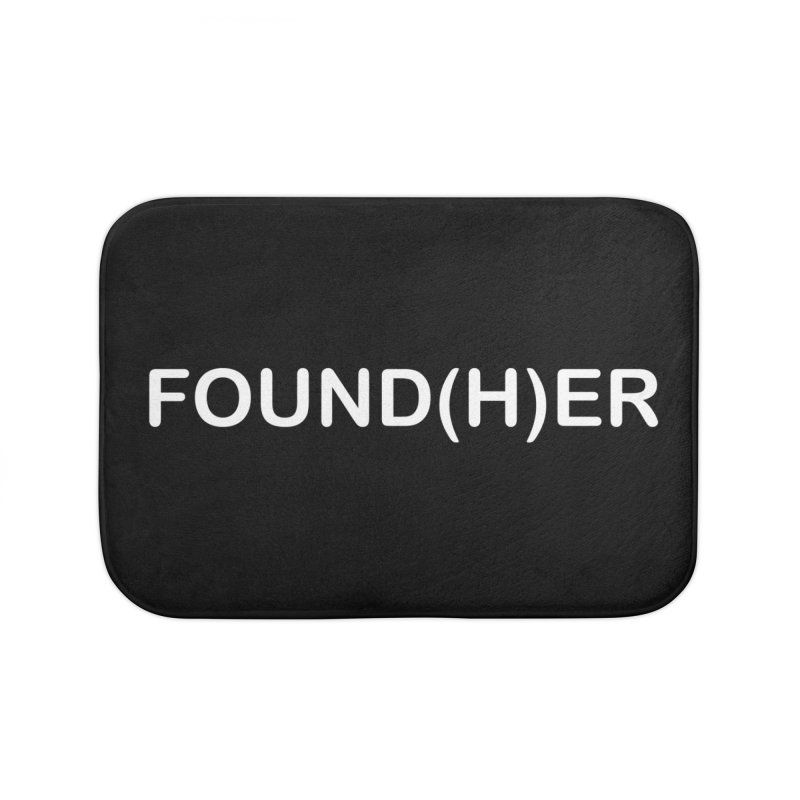 FOUND(H)ER - White Text Home Bath Mat by MyUmbrella Store