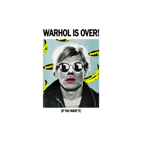 image for Warhol is Over! (If you want it)