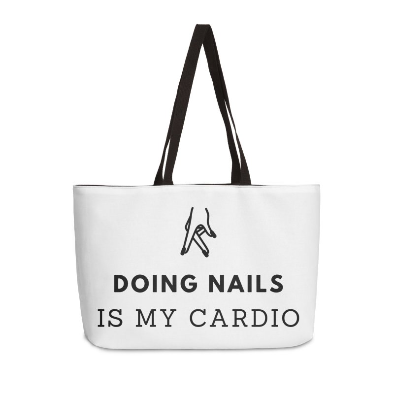 Doing Nails Is My Cardio Accessories Weekender Bag Bag by Nails & Threads
