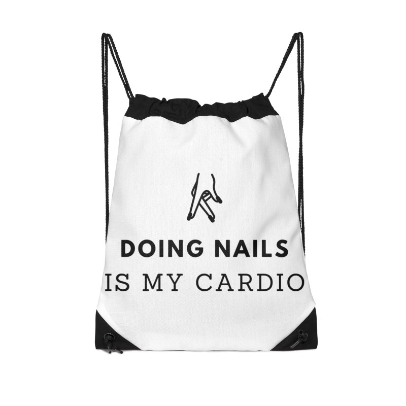 Doing Nails Is My Cardio Accessories Drawstring Bag Bag by Nails & Threads