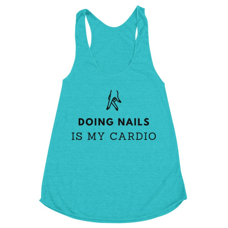 Doing Nails Is My Cardio Women's Racerback Triblend Tank by Nails & Threads