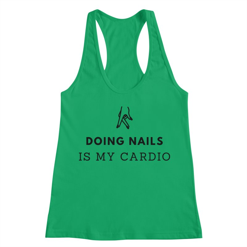 Doing Nails Is My Cardio Women's Tank by Nails & Threads