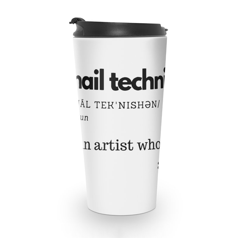 What's a Nail Tech? Accessories Travel Mug by Nails & Threads