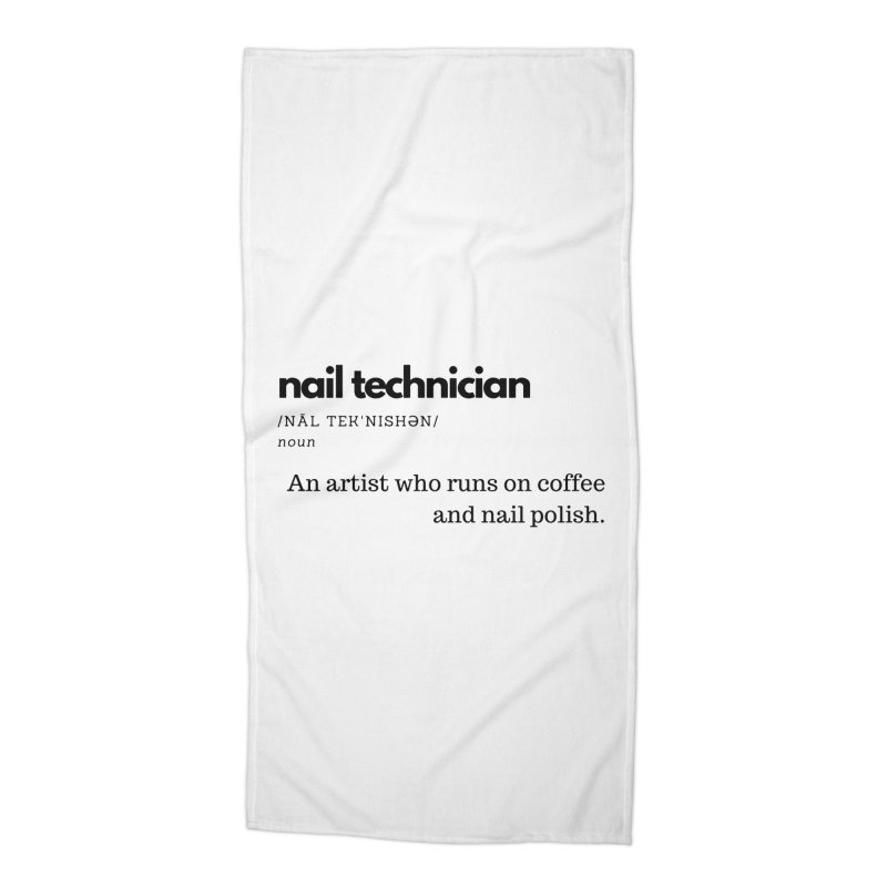 What's a Nail Tech? Accessories Beach Towel by Nails & Threads