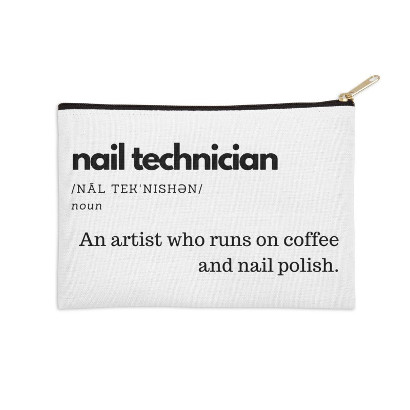 What's a Nail Tech? Accessories Zip Pouch by Nails & Threads