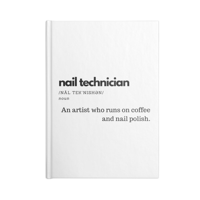 What's a Nail Tech? Accessories Lined Journal Notebook by Nails & Threads