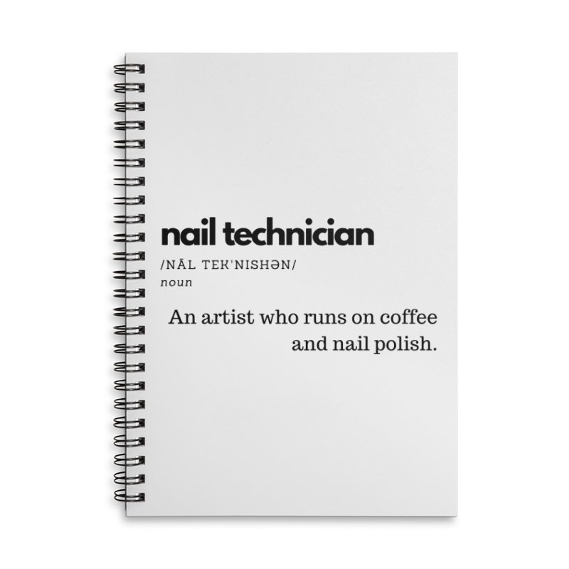 What's a Nail Tech? Accessories Lined Spiral Notebook by Nails & Threads