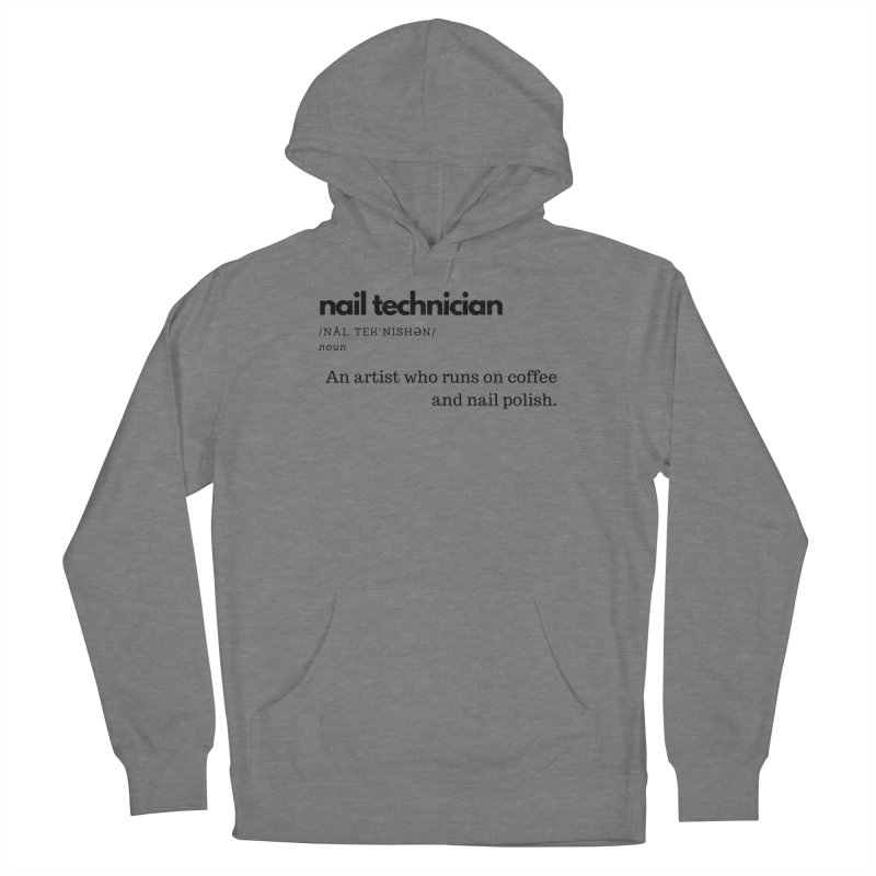 What's a Nail Tech? Women's Pullover Hoody by Nails & Threads