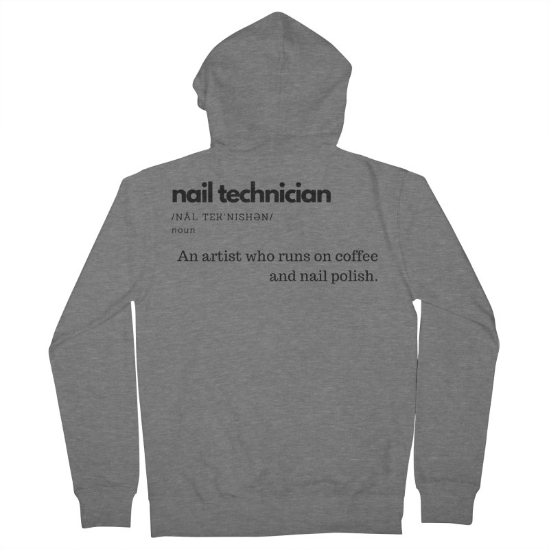 What's a Nail Tech? Women's French Terry Zip-Up Hoody by Nails & Threads