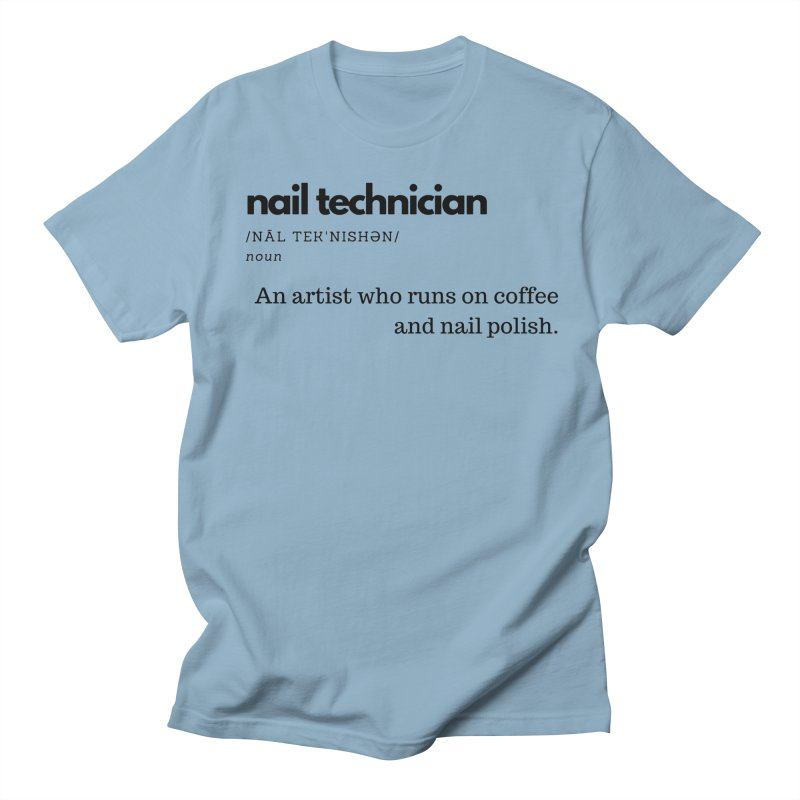What's a Nail Tech? Women's Regular Unisex T-Shirt by Nails & Threads