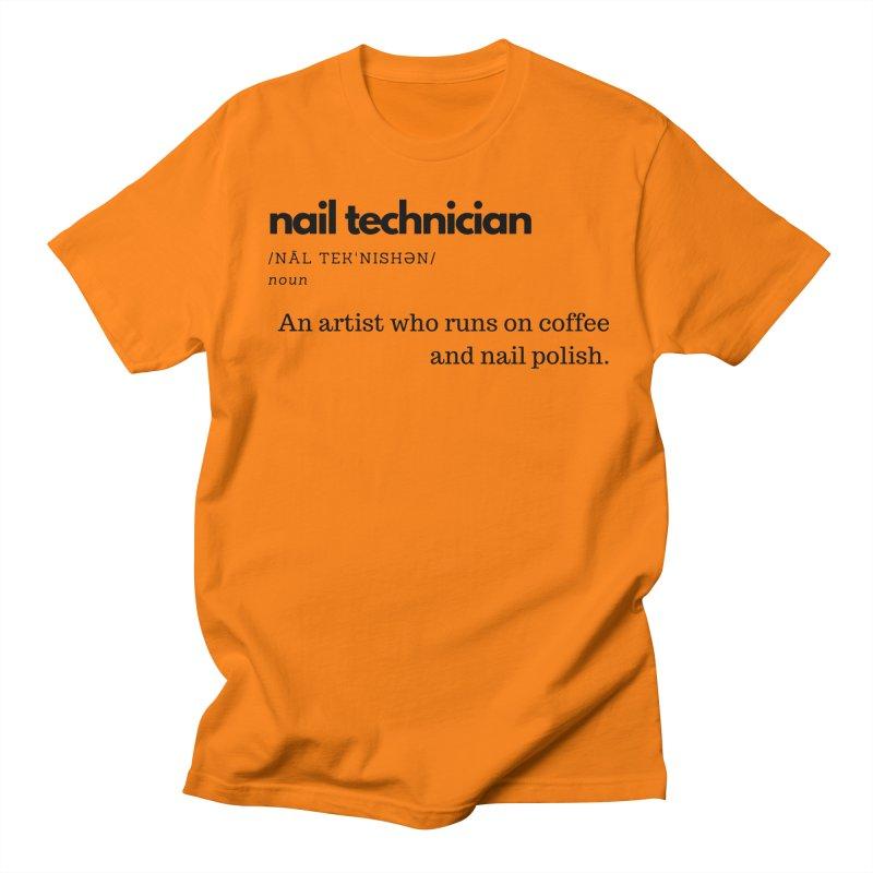 What's a Nail Tech? Women's Regular Unisex T-Shirt by Nails & Threads